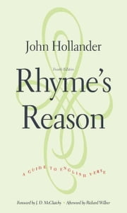Rhyme's Reason: A Guide to English Verse, Fourth Edition ebook by Hollander, John