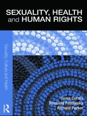 Sexuality, Health and Human Rights ebook by Sonia Corrêa,Rosalind Petchesky,Richard Parker