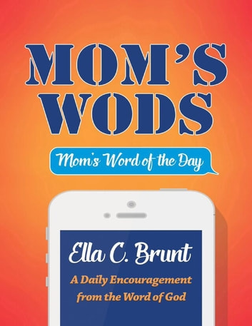 Mom's WODS ebook by Ella C. Brunt