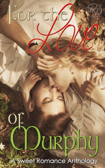 For the Love of Murphy ebook by Various Authors