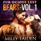 Box Set: Furocious Lust Volume One: - Bears audiobook by Milly Taiden
