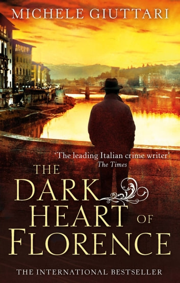 The Dark Heart of Florence - Number 6 in series ebook by Michele Giuttari