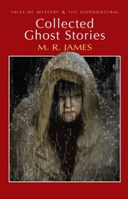 Collected Ghost Stories ebook by M.R. James,David Stuart Davies,David Stuart Davies