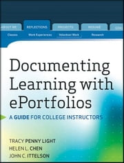 Documenting Learning with ePortfolios - A Guide for College Instructors ebook by Tracy Penny Light,Helen L. Chen,John C. Ittelson