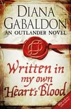 Written in My Own Heart's Blood - Outlander Novel 8 ebook by Diana Gabaldon