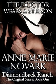 The Doctor Wears A Stetson (Contemporary Western Romance) ebook by Anne Marie Novark