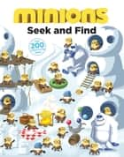 Minions: Seek and Find ebook by Trey King, Fractured Pixels