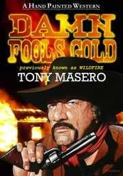 Damn Fool's Gold ebook by Tony Masero