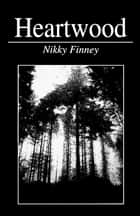 Heartwood ebook by Nikky Finney
