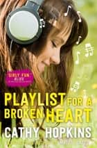 Playlist for a Broken Heart ebook by Cathy Hopkins