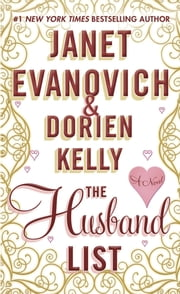 The Husband List - A Novel ebook by Janet Evanovich,Dorien Kelly