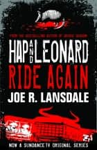 Hap and Leonard Ride Again ebook by Joe  R. Lansdale