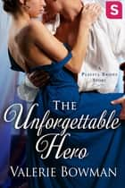 The Unforgettable Hero ebook by Valerie Bowman