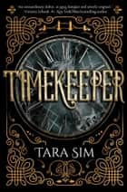 Timekeeper ebook by Tara Sim
