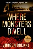 Where Monsters Dwell ebook by Jorgen Brekke