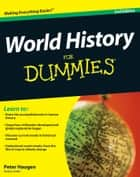 ebook World History For Dummies de Peter Haugen