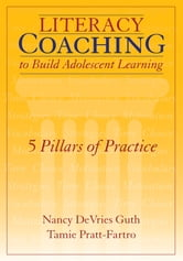 Literacy Coaching to Build Adolescent Learning - 5 Pillars of Practice ebook by