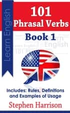 101 Phrasal Verbs: Book 1 ebook by Stephen Harrison