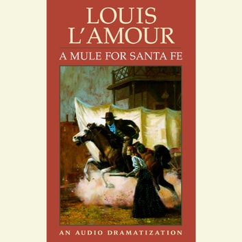 A Mule for Santa Fe audiobook by Louis L'Amour