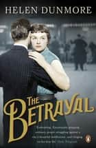 The Betrayal ebook by Helen Dunmore