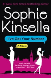 I've Got Your Number: A Novel - A Novel ebook by Sophie Kinsella