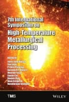 7th International Symposium on High Temperature Metallurgical Processing ebook by Jiann-Yang Hwang, Tao Jiang, P. Chris Pistorius,...