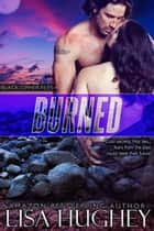 Burned ebook by Lisa Hughey