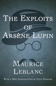 The Exploits of Arsène Lupin ebook by Maurice Leblanc, Otto Penzler
