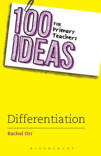 100 Ideas for Primary Teachers: Differentiation ebook by MRS Rachel Orr