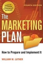 The Marketing Plan ebook by William M. LUTHER