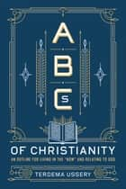 ABCs of Christianity ebook by Terdema Ussery