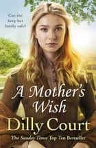 A Mother's Wish ebook by Dilly Court