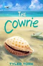 The Cowrie ebook by Tyler Tork