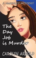 The Day Job is Murder ebook by Carolyn Arnold