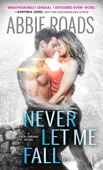 Never Let Me Fall ebook by Abbie Roads