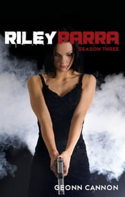 Riley Parra Season Three ebook by Geonn Cannon