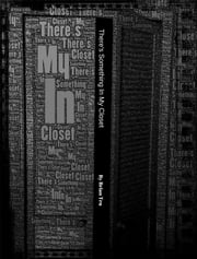There's Something in My Closet ebook by Brian Tru