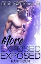 More Exposed - The Exposed Series, #4 ebook by Deborah Bladon