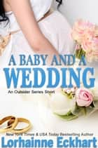 A Baby and a Wedding ebook by