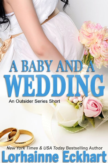 A Baby and a Wedding ebook by Lorhainne Eckhart