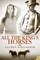 All the King's Horses ebook by Lauren Gallagher