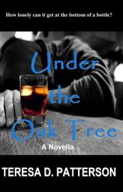 Under the Oak Tree ebook by Teresa D. Patterson