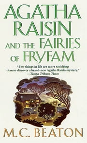 Agatha Raisin and the Fairies of Fryfam ebook by M. C. Beaton