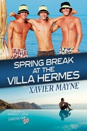 Spring Break at the Villa Hermes ebook by Xavier Mayne