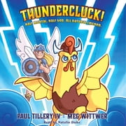 Thundercluck! - Chicken of Thor audiobook by Paul Tillery IV