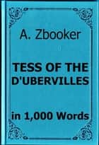 Hardy: Tess of the D'Ubervilles in 1,000 Words ebook by Alex Zbooker