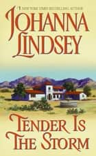 Tender Is the Storm ebook by Johanna Lindsey