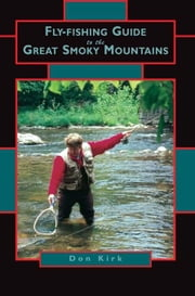 Fly-Fishing Guide to the Great Smoky Mountains ebook by Kirk, Don
