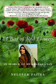 A Bed of Red Flowers - In Search of My Afghanistan ebook by Nelofer Pazira