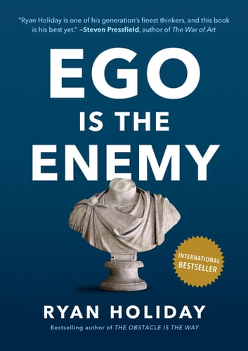 Ego Is the Enemy ebook by Ryan Holiday